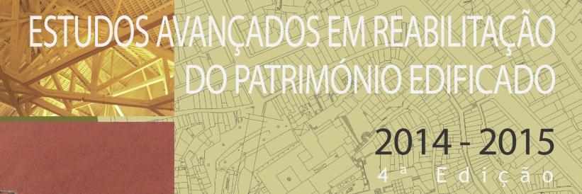Estudos Avançados em Reabilitação do Património Edificado – 4ª edição