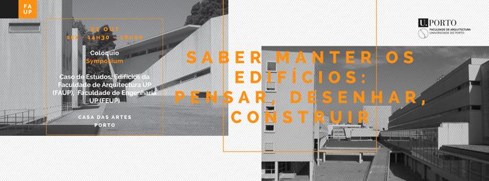 Colóquio: SABER MANTER OS EDIFÍCIOS: PENSAR, DESENHAR, CONSTRUIR – 5º Edição ARQ OUT